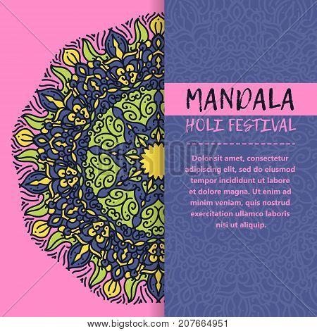 Vector mandala Holi. Happy Holi festival greeting card design with Mandala. Oriental pattern illustration. Islam Arabic Indian turkish motifs