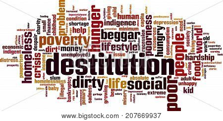 Destitution word cloud concept. Vector illustration on white