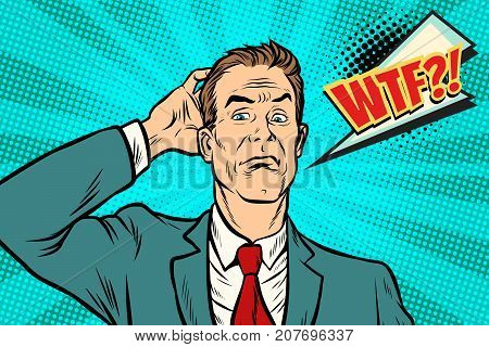 wtf Businessman puzzled and confused. Pop art retro vector illustration