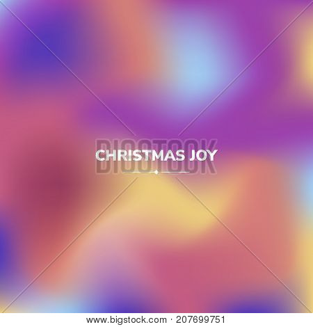 Fluid colors background, square blurred background, purple, yellow, blue, gradient, vector illustration White text - christmas joy