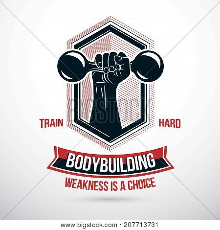 Vector sign composed with muscular sportsman arm holding fitness dumbbell. Weakness is a choice lettering. Fitness training symbol
