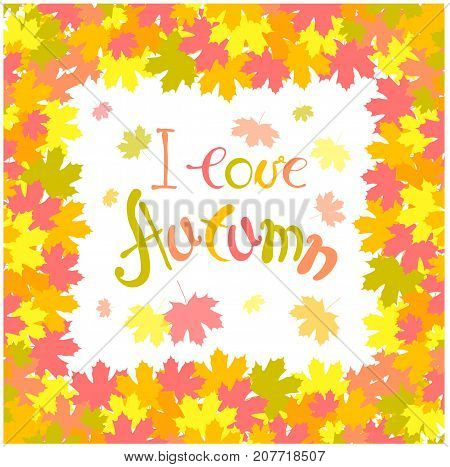 Bright romantic background with maple tree frame, lettering I love autumn stock vector illustration
