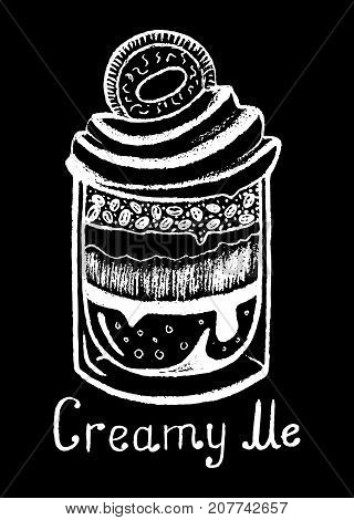 Dessert and lettering white chalk on black vector illustration. Tiramisu dessert in glass. Creamy dessert with cookie. Coffee beans in cream pie. Sweet snack illustration for cafe menu