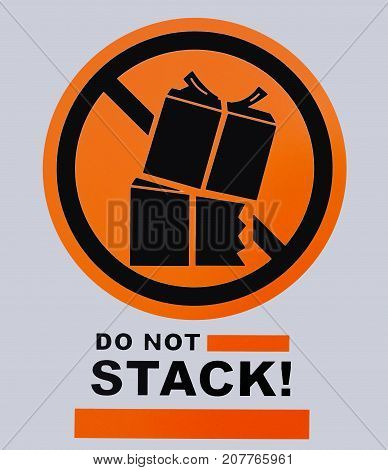 Photo of Do Not Stack sign. This photo was taken from sign board.