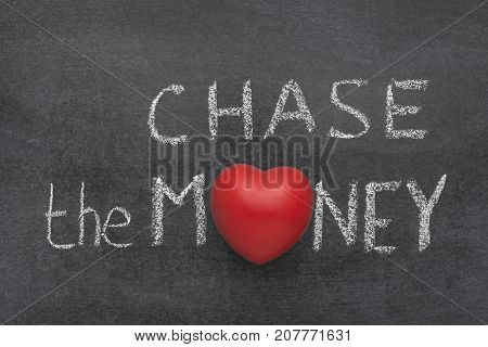Chase The Money Heart