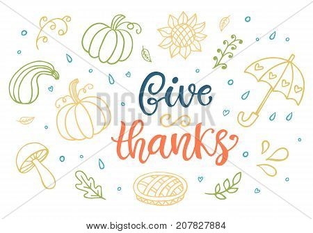 Give Thanks. Thanksgiving Day lettering for greeting cards, invitations, posters, banners, tags, party or sale flyers, dinner menu. Hand drawn vector typographic design, modern calligraphy