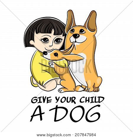 Vector drawing in a children style. Image of dog Corgi, puppy corgi and little girl. The girl is hugging the puppy. Puppy gift for baby