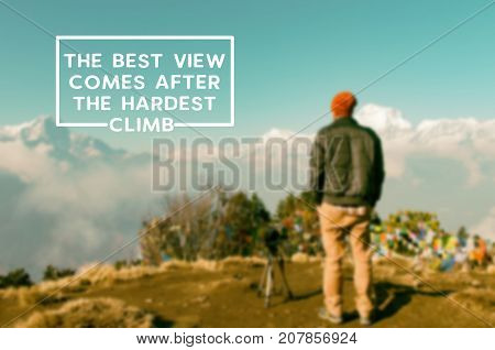 Inspirational And Motivational Quotes - The Best View Comes After The Hardest Climb. Blurry Retro St