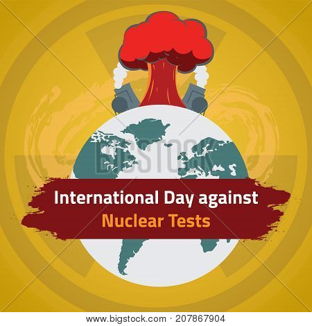 International Day against Nuclear Tests, 29 August. Nuclear environmental impact conceptual illustration vector.