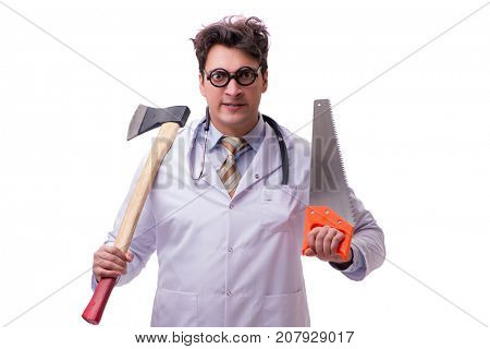Funny doctor with axe and saw isolated on white
