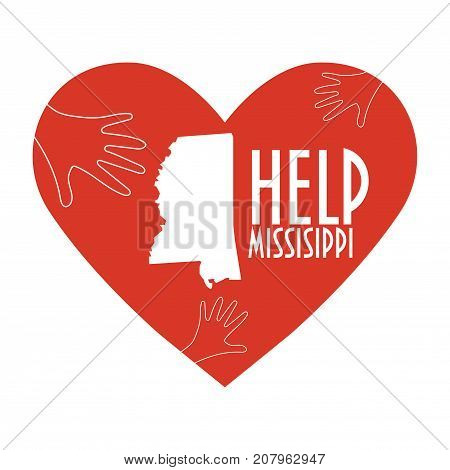 Vector Illustration: helping hands, heart, Mississippi map. Support for volunteer, charity or relief work after Hurricane Nate, floods, landfalls. Text: Help Mississippi.