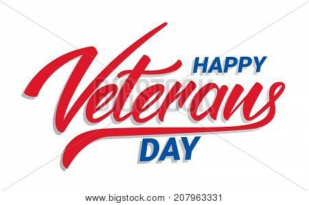 Veterans Day. Happy Veterans Day hand lettering typography design.