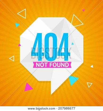 404 Not Found Concept with Abstract Geometric Bubble Speech Element Web Design Style Symbol Disconnect Dialog, Talk. Vector illustration