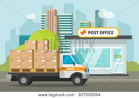 Post Office On City Street And Cargo Truck Loaded Parcel Boxes Vector Illustration, Flat Cartoon Pos
