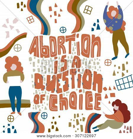 Abortion Act. Women S Rights. Freedom Of Choice. Lettering Abortion Is A Question Of Choice. Materni