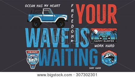Camping Surf Badge Design. Outdoor Adventure Logo With Quote - Your Wave Is Waiting, For T Shirt. In