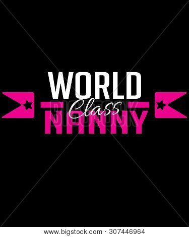 World Class Nanny Graphic With Hot Pink And White Text And Badge Arrows.  Great For Professional Nan