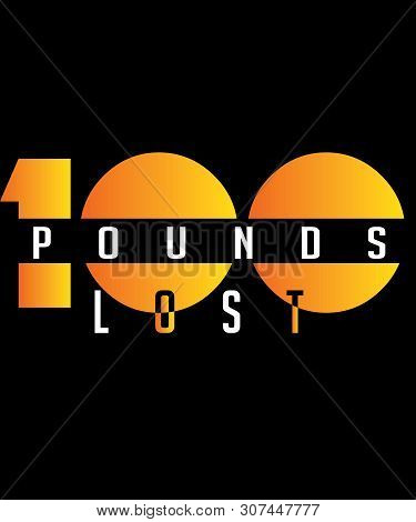 100 Pounds Lost Graphic For Weight Loss Concepts.  Fat Loss, Losing Weight, Diet, Dieting, Fitness,