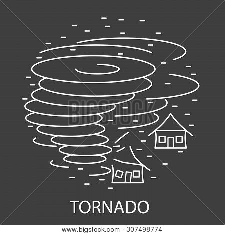 Tornado Natural Disaster Circle Banner In Linear Style. Black And White. Destroed House And Huge Win