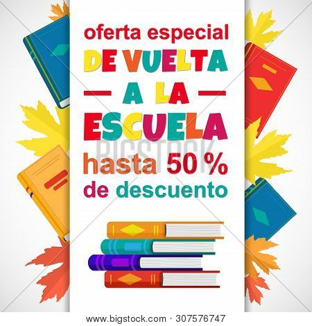 Vector Poster Back To School Sale With Colorful Book, Autumn Leaf, Spanish Translation De Vuelta A L