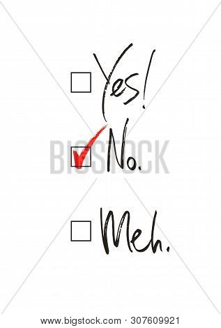 Yes No And Meh Ticked Box Choice Handwritten Text, Choice, Vote, Vector Illustration