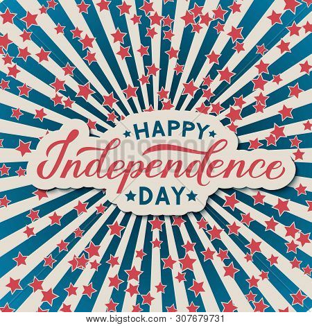Happy Independence Day Calligraphy Lettering. 4th Of July Retro Patriotic Background In Colors Of Fl