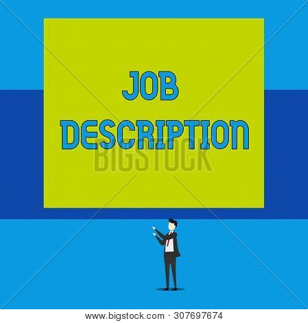 Word writing text Job Description. Business concept for a formal account of an employee s is responsibilities Isolated view young man standing pointing upwards two hands big rectangle. poster