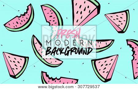 Summer. Fresh Modern Background. Fruit Fashion Poster Or Banner. Summer Vector Watermelon Illustrati
