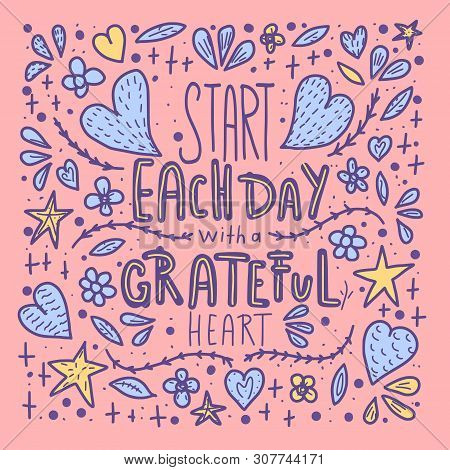 Start Each Day With A Grateful Heart Poster. Handwritten Lettering With Decoration. Motivational Quo