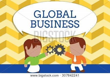 Word writing text Global Business. Business concept for Trade and business system a company doing across the world Standing young couple sharing gear. Man tie woman skirt commerce relation. poster