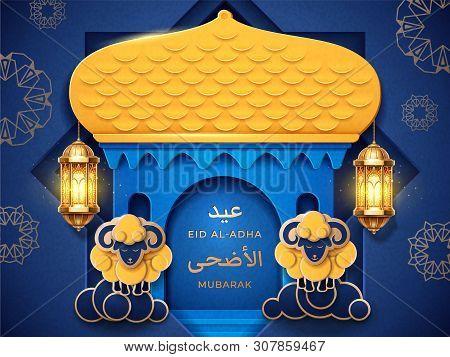 Islam Mosque Made Of Paper With Eid Al-adha Or Ul-adha, Mubarak Calligraphy. Festival Of Sacrifice O