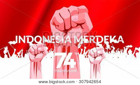 17 August. Indonesia Happy Independence Day Greeting Card With Hands Clenched, Spirit Of Freedom Sym
