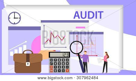 Audit, Financial Audit Of The Enterprise. People Conduct A Financial Audit. Vector Illustration.
