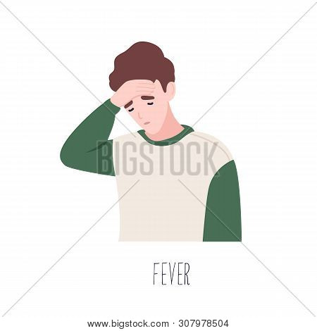 Cute Male Cartoon Character Suffering From Fever. Symptom Of Common Cold, Health Problem, Infectious