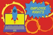 Conceptual hand writing showing Employee Rights. Business photo showcasing All employees have basic rights in their own workplace Launching rocket up laptop Startup Developing goal objective. poster