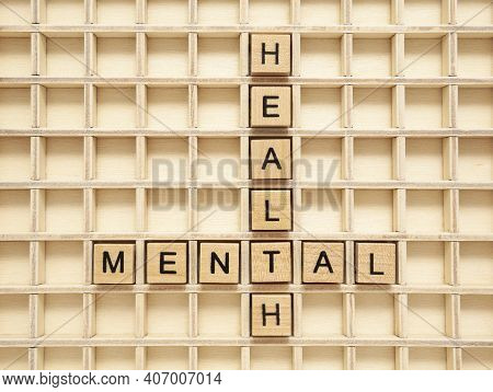 Mental Health Crossword Made With Wooden Blocks. Concept About Mental Illness, Depression Or Child's