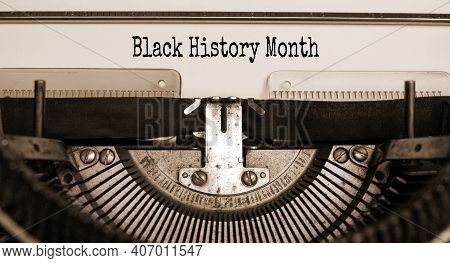 Black History Month Symbol. Text 'black History Month' Typed On Retro Typewriter. Black History Mont
