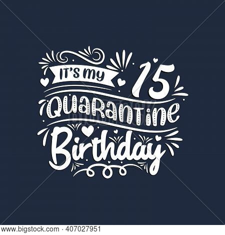 15th Birthday Celebration On Quarantine, It's My 15 Quarantine Birthday.