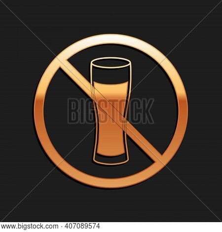 Gold No Alcohol Icon Isolated On Black Background. Prohibiting Alcohol Beverages. Forbidden Symbol W