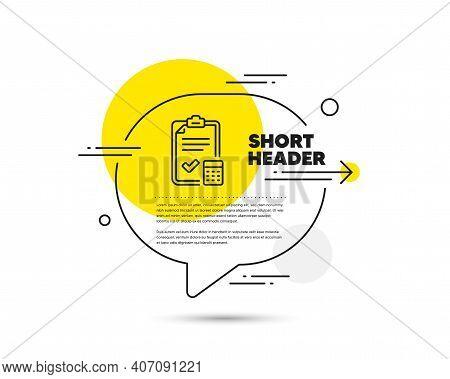 Accounting Checklist Line Icon. Speech Bubble Vector Concept. Calculator Sign. Calculate Finance Sym