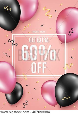 Get Extra 60 Percent Off Sale. Balloon Celebrate Background. Discount Offer Price Sign. Special Offe