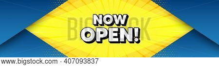 Now Open. Modern Background With Offer Message. Promotion New Business Sign. Welcome Advertising Sym