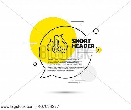 Fever Temperature Line Icon. Speech Bubble Vector Concept. Thermometer Sign. Sick Illness Symbol. Fe