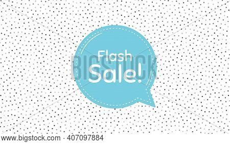 Flash Sale. Blue Speech Bubble On Polka Dot Pattern. Special Offer Price Sign. Advertising Discounts