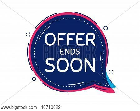 Offer Ends Soon. Thought Bubble Vector Banner. Special Offer Price Sign. Advertising Discounts Symbo