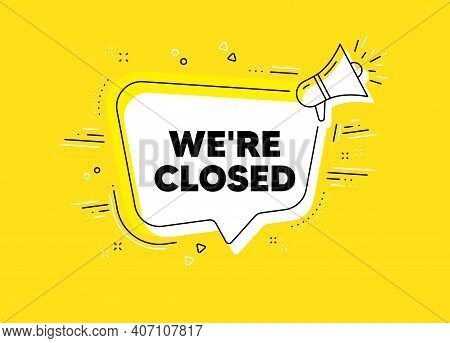 Were Closed. Megaphone Yellow Vector Banner. Business Closure Sign. Store Bankruptcy Symbol. Thought