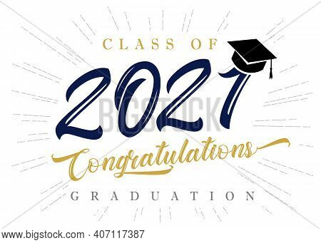 Class Of 2021 Congratulations Graduation Inscription Poster. Congratulations Graduation Calligraphy