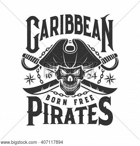 Tshirt Print With Pirate Skull In Cocked Hat And Crossed Sabers. Vector Mascot, Apparel T Shirt Prin
