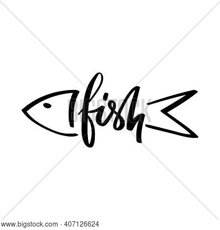 Vector Lettering Of The Word Fish. Black Handwritten Inscription On A White Background.