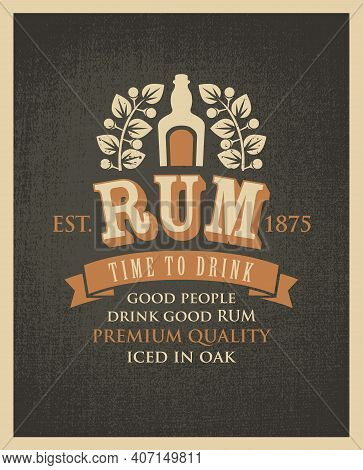 Vector Banner With Inscription Rum, And The Words Time To Drink. A Bottle Of Rum And A Laurel Wreath